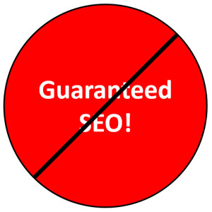 Guaranteed Results for SEO = BS